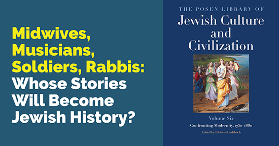 Midwives, Musicians, Soldiers, Rabbis: Whose stories will become Jewish history? – Live on Zoom