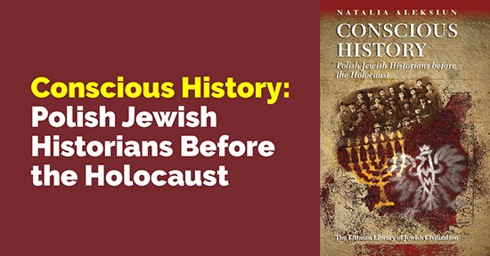 CONSCIOUS HISTORY: Polish Jewish Historians Before the Holocaust - Live on Zoom