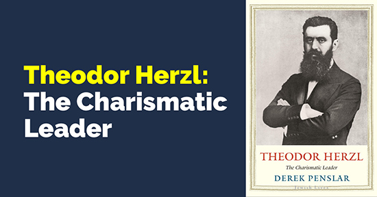 Theodor Herzl: The Charismatic Leader - Live on Zoom