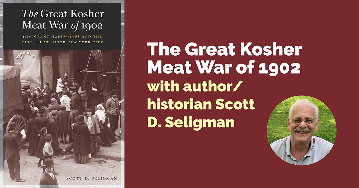 The Great Kosher Meat War of 1902 with author/historian Scott D. Seligman – Live on Zoom
