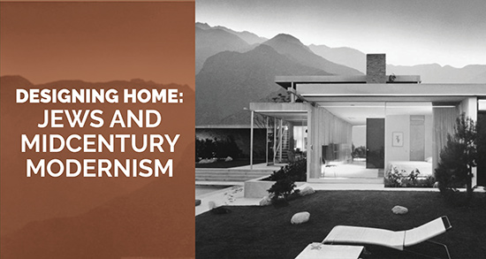Designing Home: Jews and Midcentury Modernism - Live on Zoom
