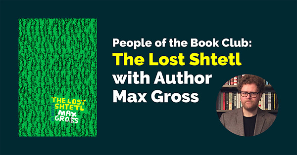 People of the Book Club: The Lost Shtetl with Author Max Gross