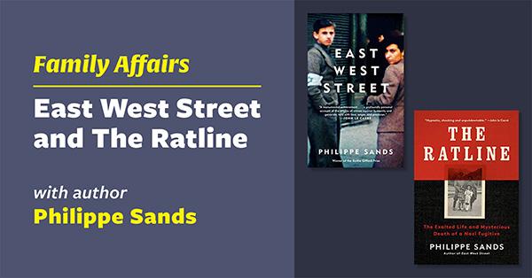 Family Affairs:<em>East West Street</em> and<em>The Ratline</em> with Philippe Sands