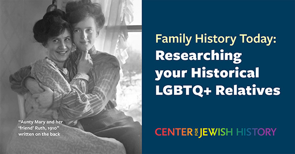 Family History Today: Researching your Historical LGBTQ+ Relatives