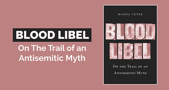 Live on Zoom - Blood Libel: On the Trail of an Antisemitic Myth