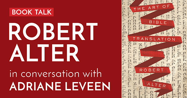 Translating the Bible: A Conversation with Robert Alter