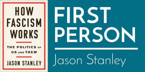 First Person: Jason Stanley in Conversation with Peter Beinart